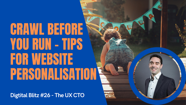 Adding web personalisation? Don't run before you can crawl!